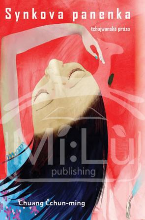Synkova panenka Chuang Čchun-ming IFP Publishing /vydání r. 2014