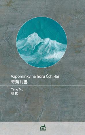 Vzpomínky na horu Čchi-laj Jang Mu Mi:lu Publishing /vydání r. 2019