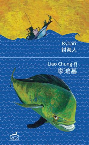 Rybáři Liao Chung-ťi Mi:lu Publishing /vydání r. 2017